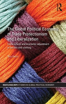 (ebook) The Global Political Economy of Trade Protectionism and Liberalization