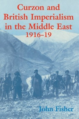 (ebook) Curzon and British Imperialism in the Middle East, 1916-1919