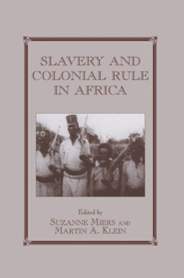 Slavery and Colonial Rule in Africa