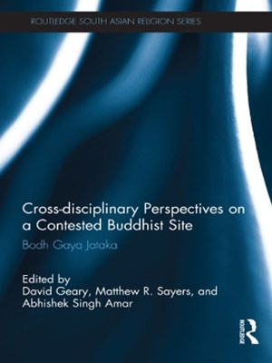 Cross-disciplinary Perspectives on a Contested Buddhist Site