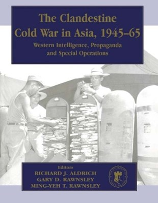 The Clandestine Cold War in Asia, 1945-65