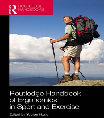 Routledge Handbook of Ergonomics in Sport and Exercise