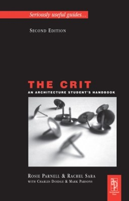 The Crit: An Architecture Student's Handbook