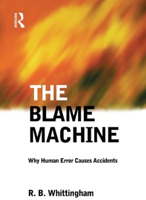 (ebook) The Blame Machine: Why Human Error Causes Accidents