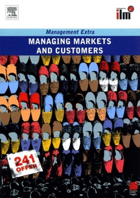 Managing Markets and Customers Revised Edition
