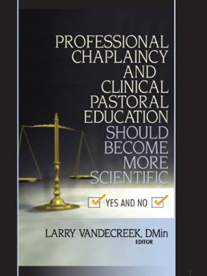 Professional Chaplaincy and Clinical Pastoral Education Should Become More Scientific
