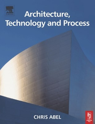 Architecture, Technology and Process
