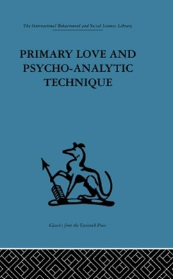 Primary Love and Psycho-Analytic Technique