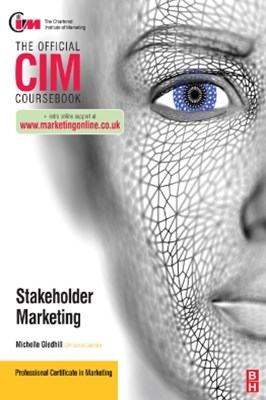CIM Coursebook Marketing for Stakeholders