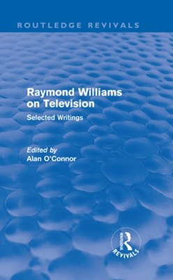Raymond Williams on Television (Routledge Revivals)
