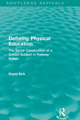 Defining Physical Education (Routledge Revivals)