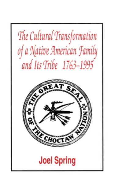 The Cultural Transformation of A Native American Family and Its Tribe 1763-1995