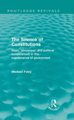 The Silence of Constitutions (Routledge Revivals)