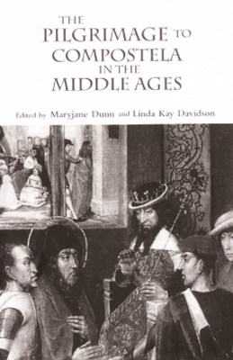 (ebook) The Pilgrimage to Compostela in the Middle Ages