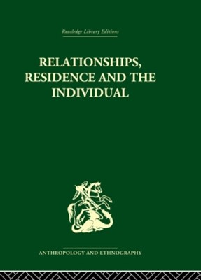 Relationships, Residence and the Individual