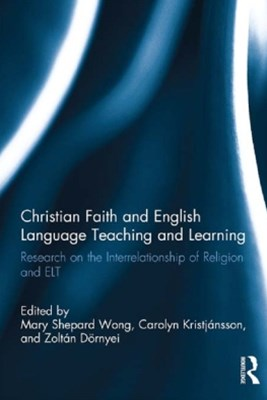 (ebook) Christian Faith and English Language Teaching and Learning