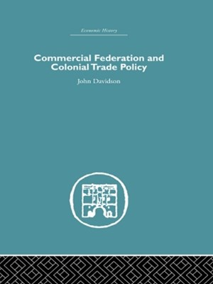 Commercial Federation & Colonial Trade Policy