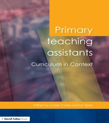 Primary Teaching Assistants Curriculum in Context