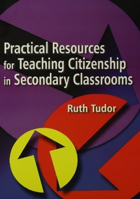 Practical Resources for Teaching Citizenship in Secondary Classrooms
