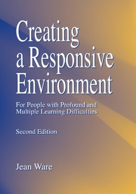 Creating a Responsive Environment for People with Profound and Multiple Learning Difficulties