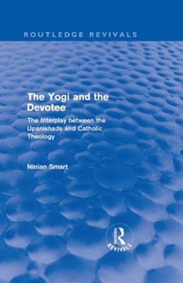 The Yogi and the Devotee (Routledge Revivals)