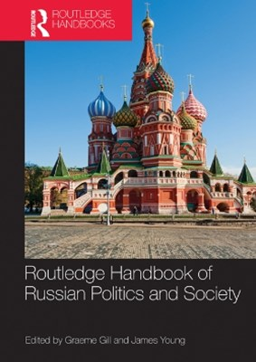 Routledge Handbook of Russian Politics and Society