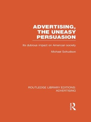 (ebook) Advertising, The Uneasy Persuasion (RLE Advertising)