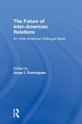 The Future of Inter-American Relations