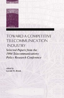 Toward A Competitive Telecommunication Industry