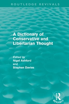 Dictionary of Conservative and Libertarian Thought (Routledge Revivals)