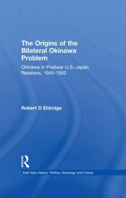 The Origins of the Bilateral Okinawa Problem