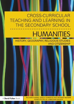 Cross-Curricular Teaching and Learning in the Secondary SchoolGǪ Humanities