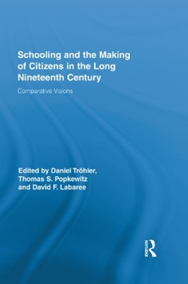 (ebook) Schooling and the Making of Citizens in the Long Nineteenth Century