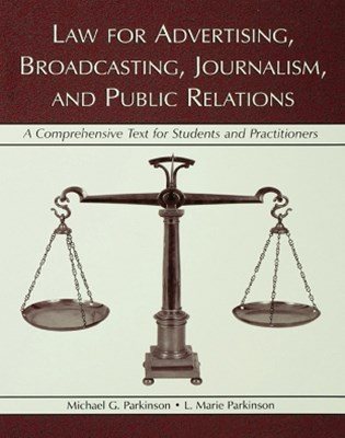 Law for Advertising, Broadcasting, Journalism, and Public Relations