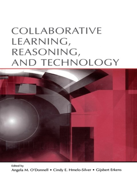 Collaborative Learning, Reasoning, and Technology