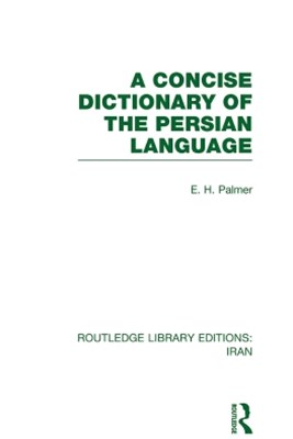 A Concise Dictionary of the Persian Language(RLE Iran B)