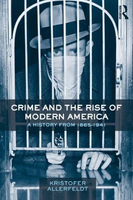 Crime and the Rise of Modern America
