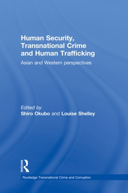 Human Security, Transnational Crime and Human Trafficking