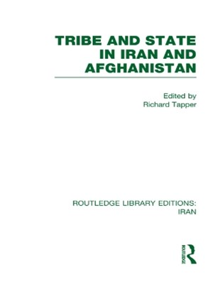 Tribe and State in Iran and Afghanistan (RLE Iran D)