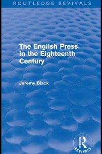 (ebook) English Press in the Eighteenth Century (Routledge Revivals) - Business & Finance Organisation & Operations