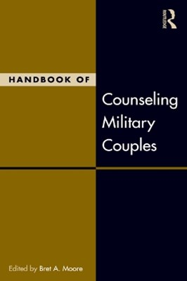 Handbook of Counseling Military Couples