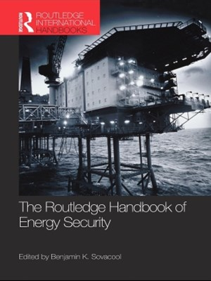 Routledge Handbook of Energy Security