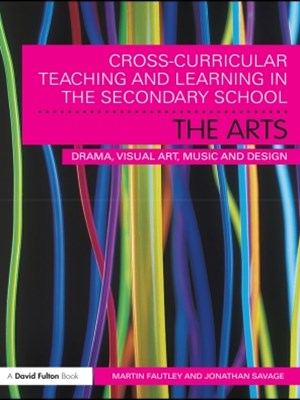 Cross-Curricular Teaching and Learning in the Secondary School… The Arts