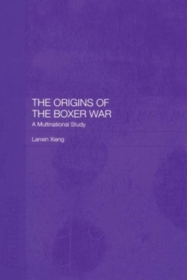 The Origins of the Boxer War
