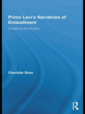 Primo Levi's Narratives of Embodiment