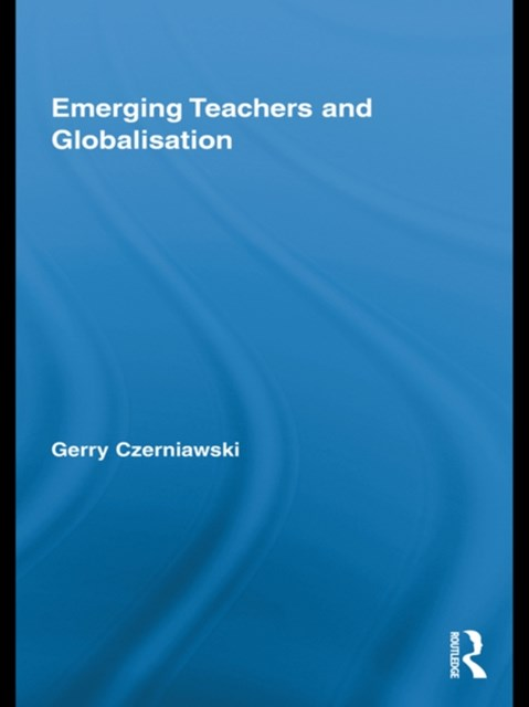 Emerging Teachers and Globalisation