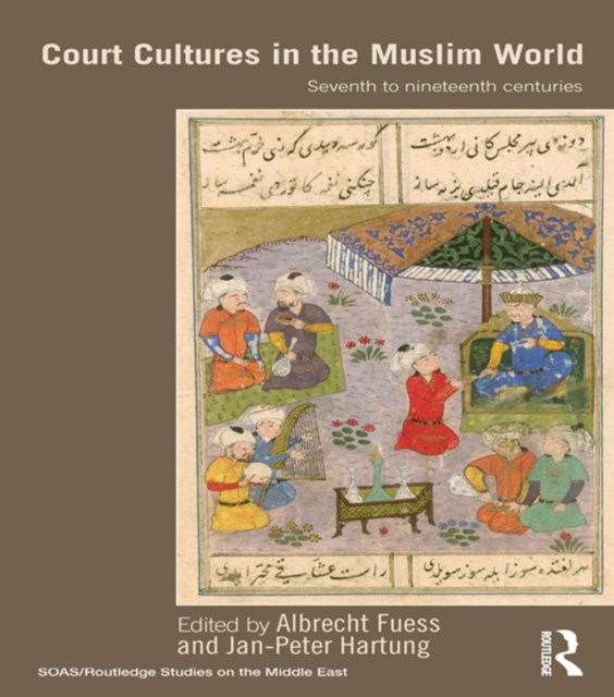 Court Cultures in the Muslim World