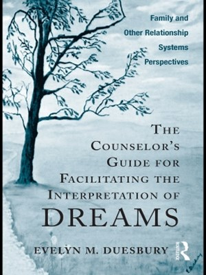 The Counselor's Guide for Facilitating the Interpretation of Dreams