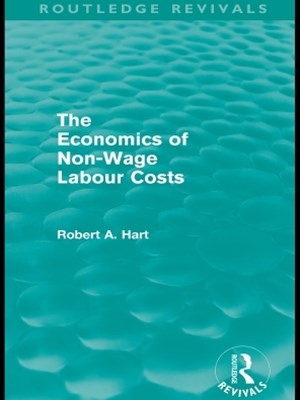 The Economics of Non-Wage Labour Costs (Routledge Revivals)