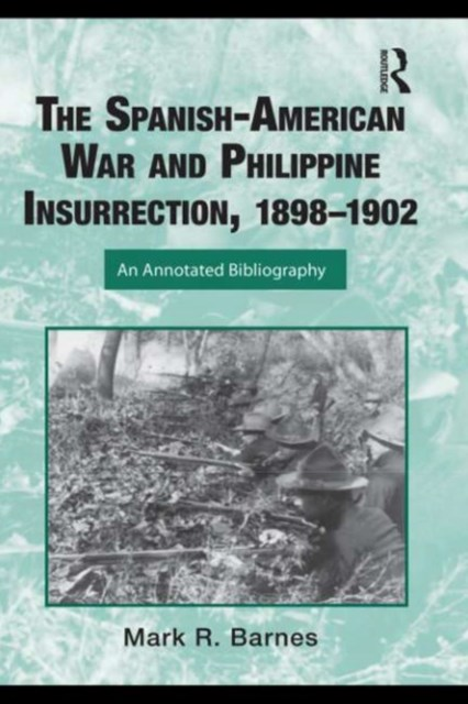 The Spanish-American War and Philippine Insurrection, 1898GÇô1902